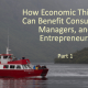 How Economic Thinking Can Benefit Consumers, Managers, and Entrepreneurs (Part 1)