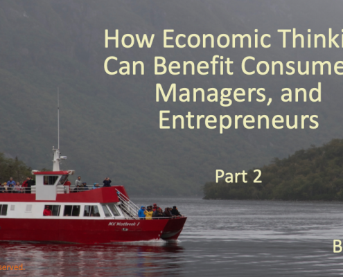 How Economic Thinking Can Benefit Consumers, Managers, and Entrepreneurs (Part 2)