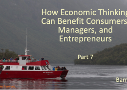 How Economic Thinking Can Benefit Consumers, Managers, and Entrepreneurs (Part 7)