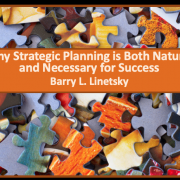 Why Strategic Planning is Both Natural and Necessary for Success